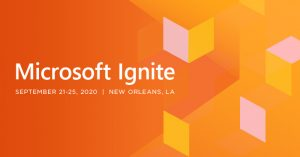 Microsoft Ignite 2020 at New Orleans