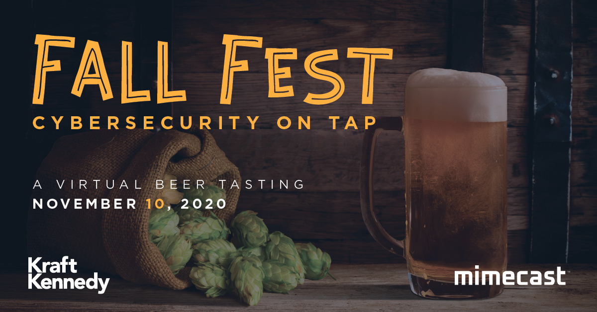 Kraft Kennedy Mimecast Fall Fest Cybersecurity on Tap