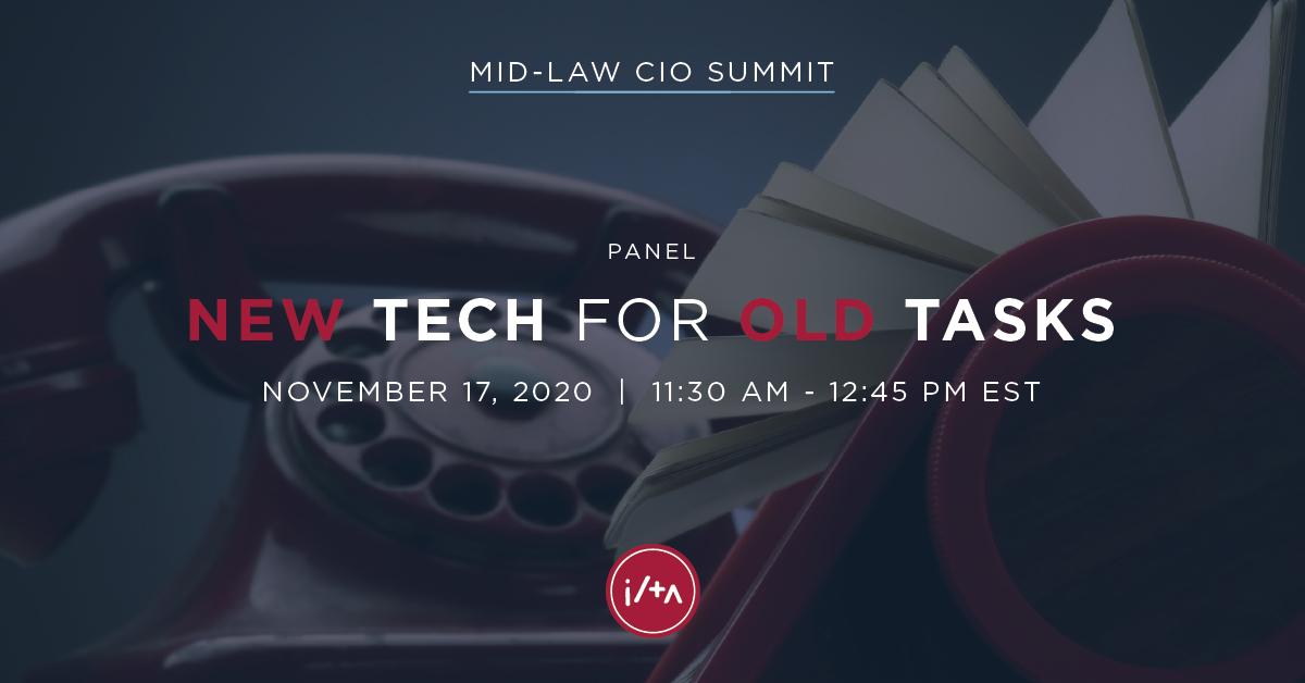 ILTA Mid-Law CIO Summit Panel New Tech for Old Tasks
