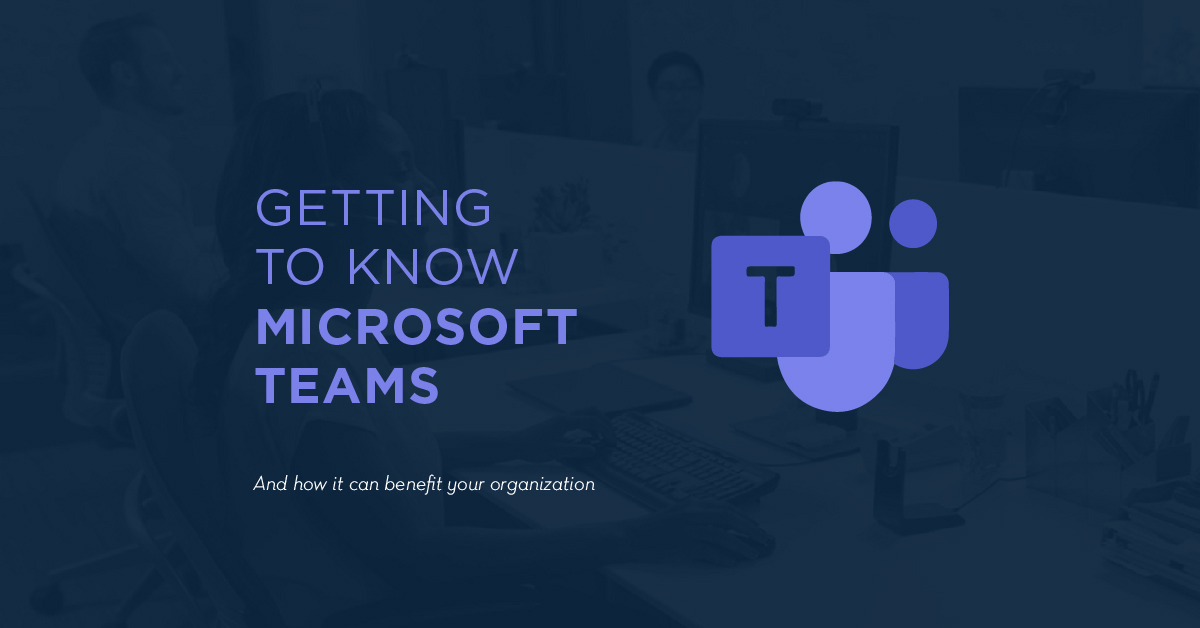 Getting to Know Microsoft Teams