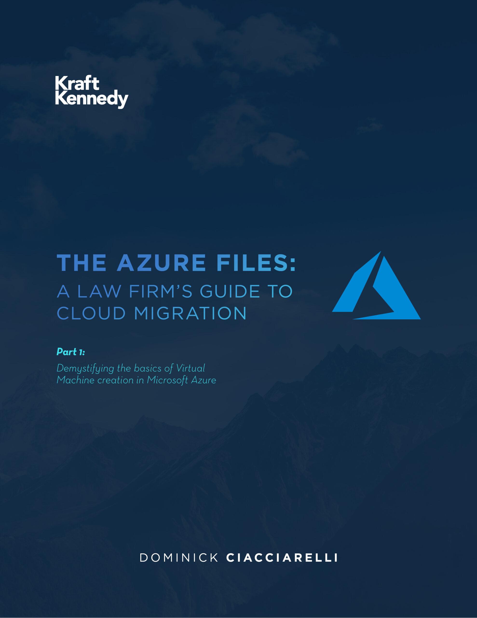 Kraft Kennedy - The Azure Files - Part 1 - Basics of VM Creation